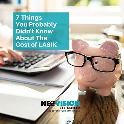 7 Things You Probably Didn't Know About the Cost of LASIK